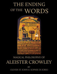The Ending Of The Words - Magical Philosophy Of Aleister Crowley - Oliver St. John