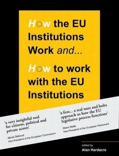 How the EU Institutions Work . . . & How to Work with the EU Institutions - Hardacre, Alan
