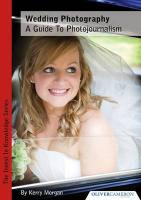 Wedding Photography - a Guide to Photojournalism