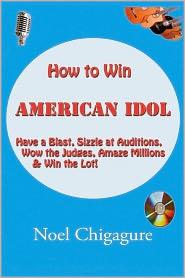 How to Win American Idol - Noel Chigagure