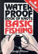 Waterproof Books of Knots: Basic Fishing Knots