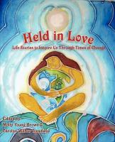 Held in Love: Life Stories to Inspire Us Through Times of Change