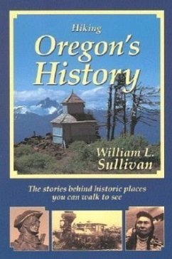 Hiking Oregon's History - Sullivan, William L.