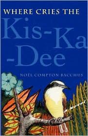 Where Cries The Kis-Ka-Dee - Noel Compton Bacchus