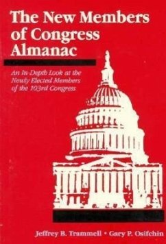 The New Members of Congress Almanac - Musik: Osifchin, Gary P. / Herausgeber: Trammell, Jeffrey B.