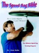 The Speed Bag Bible: The Ultimate Speed Bag Training Program