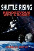 Shuttle Rising: To Rendezvous with a Rumor