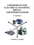 Experiments for Electrical Machines, Drives, and Power Systems
