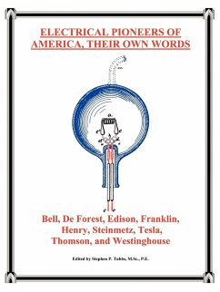 Electrical Pioneers of America, Their Own Words - Herausgeber: Tubbs, Stephen Philip