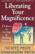 Liberating Your Magnificence: 25 Keys to Loving & Healing Yourself: 25 Keys to Loving and Healing Yourself