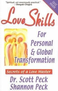 Love Skills for Personal & Global Transformation: Secrets of a Love Master - Peck, Scott Peck, Shannon