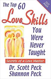 Love Skills for Personal & Global Transformation: Secrets of a Love Master - Peck, Scott / Peck, Shannon