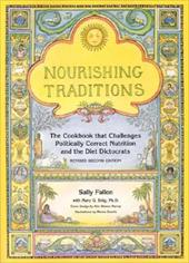 Nourishing Traditions: The Cookbook That Challenges Politically Correct Nutrition and the Diet Dictocrats - Fallon, Sally / Enig, Mary G. / Dearth, Marion