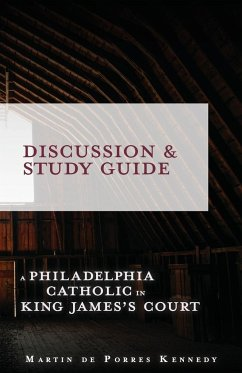 A Philadelphia Catholic in King James's Court: Discussion - Kennedy, Martin de Porres