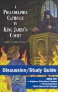 A Philadelphia Catholic in King James's Court: Discussion