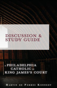 Philadelphia Catholic in King James's Court: Study Guide - Martin