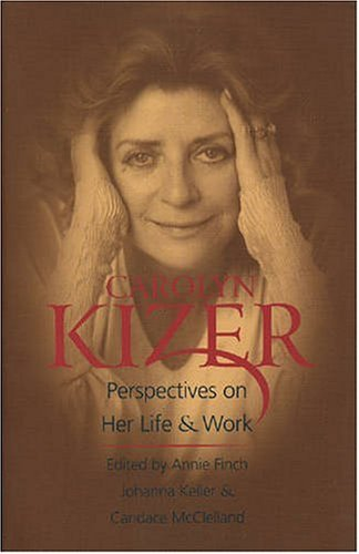 Carolyn Kizer: Perspectives on Her Life & Work