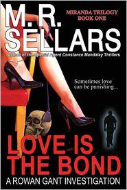 Love Is the Bond - M.R. Sellars