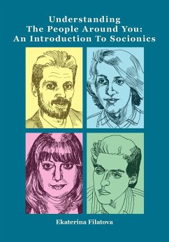 Understanding the People Around You: An Introduction to Socionics - Filatova, Ekaterina Sergeevna
