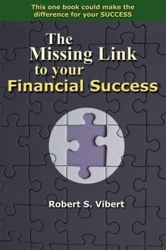 The Missing Link to Your Financial Success - Vibert, Robert S.