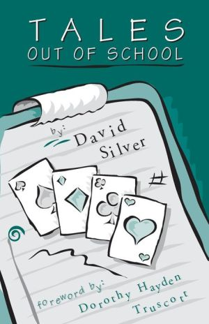 Tales out of School: Bridge 101 and Other Stories - David Silver, Foreword by Dorothy Hayden Truscott