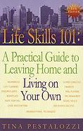 Life Skills 101: A Practical Guide to Leaving Home and Living on Your Own