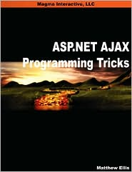 Asp.Net Ajax Programming Tricks - Matthew David Ellis