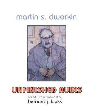 Martin S. Dworkin - Martin S. Dworkin, Bernard J. Looks (Editor)