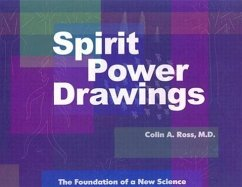 Spirit Power Drawings: The Foundation of a New Science - Ross, Colin A.