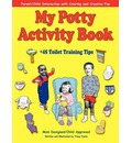 My Potty Activity Book +45 Toilet Training Tips - Tracy Foote