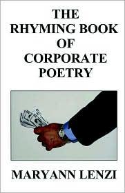 The Rhyming Book Of Corporate Poetry - Maryann Lenzi