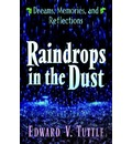 Raindrops in the Dust; Dreams, Memories and Reflections - Edward V Tuttle