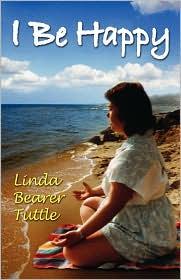 I Be Happy - Linda Bearer Tuttle