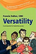 Versatility, a Prerequisite for Leadership Success