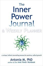 The Inner Power Journal & Weekly Planner - M, Phd Antonia