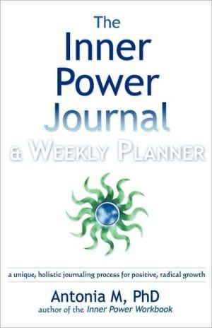 The Inner Power Journal & Weekly Planner - Antonia M