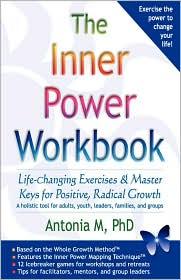 The Inner Power Workbook - Phd  Antonia M