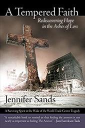 A Tempered Faith: Rediscovering Hope in the Ashes of Loss - Sands, Jennifer / McGreevey, James E.