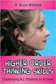Higher Order Thinking Skills: Challenging All Students to Achieve - R. Bruce Williams