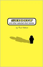 Short: And other selected short Stories - Paul Holland