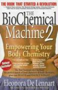 The BioChemical Machine 2: Empowering Your Body Chemistry
