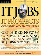 IT Jobs - IT Prospects  [2006]  Companies - Contacts - Links - Midwest States - Get Hired Now by Companies Winning New Business an - n/a