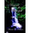 Beyond the Waterfall - Marnie L Pehrson