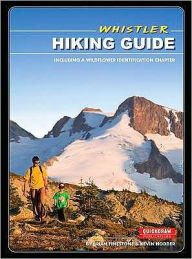 Whistler Hiking Guide: Including a Wildflower Identification Chapter - Brian Finestone