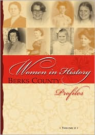 Berks County Women in History, Profiles Volume 2 - Irene Reed (Editor)