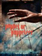 Puppet or Puppeteer: Choose the Life You Want to Live
