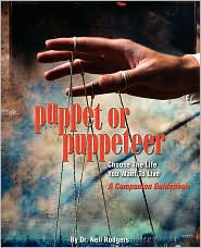 Puppet Or Puppeteer: Choose The Life You Want To Live: A Companion Guidebook - Nell M. Rodgers