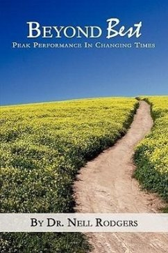 Beyond Best: Peak Performance in Changing Times - Rodgers, Nell M.