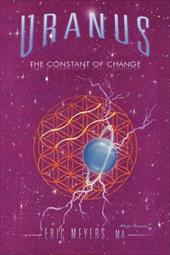 Uranus: The Constant of Change - Meyers, Eric A.