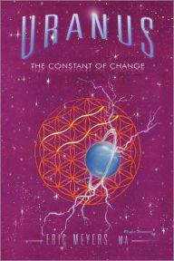 Uranus: The Constant of Change - Eric A. Meyers